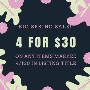 4 for $30 Spring Sale!